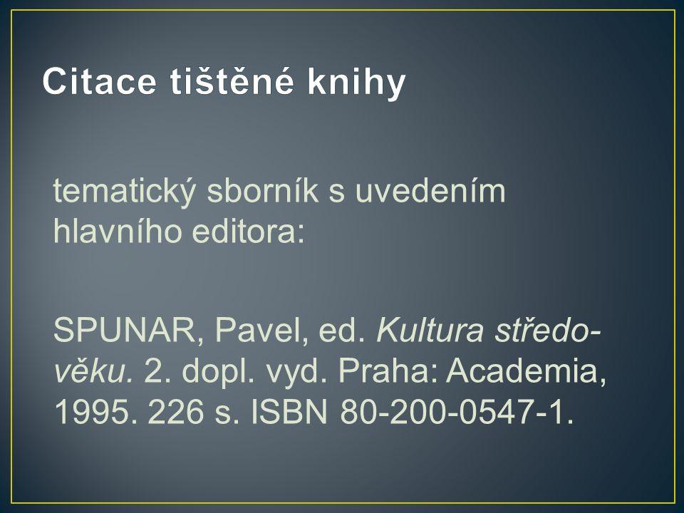tematický sborník s uvedením hlavního editora: SPUNAR, Pavel, ed.