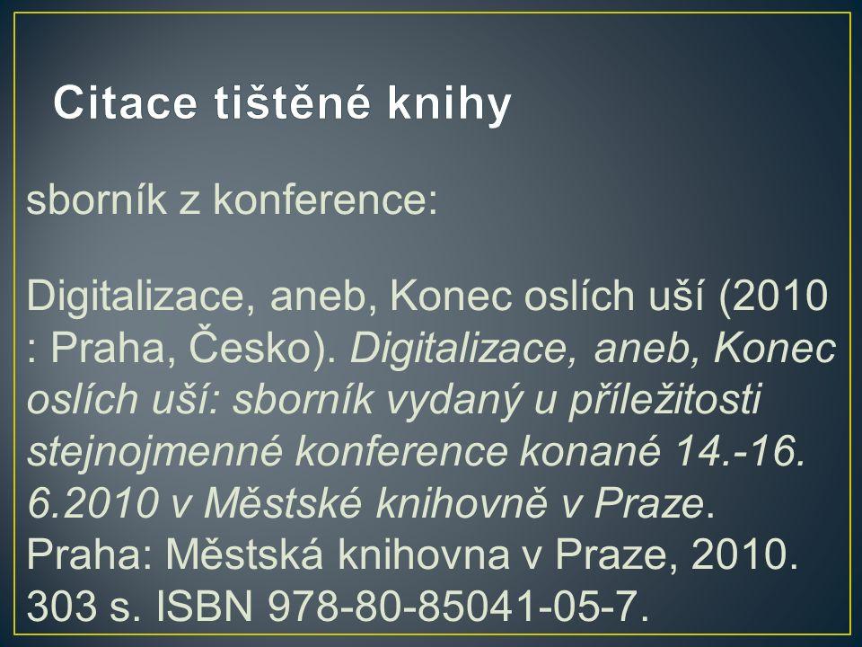 sborník z konference: Digitalizace, aneb, Konec oslích uší (2010 : Praha, Česko).