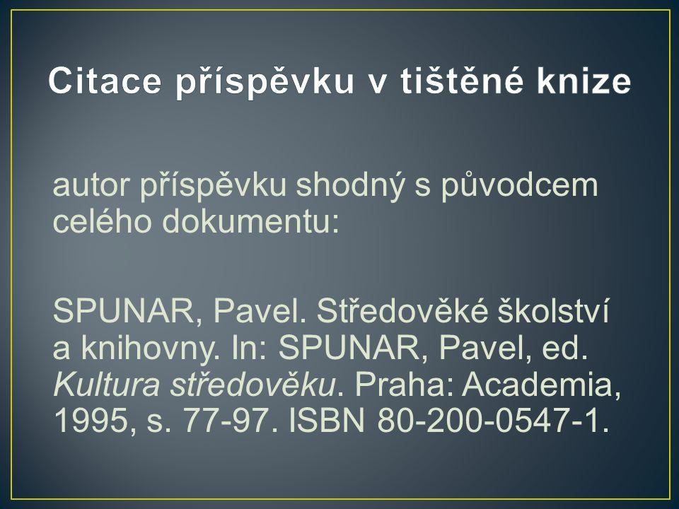 autor příspěvku shodný s původcem celého dokumentu: SPUNAR, Pavel.