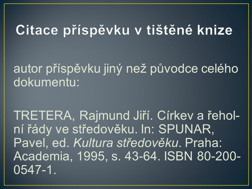 autor příspěvku jiný než původce celého dokumentu: TRETERA, Rajmund Jiří.