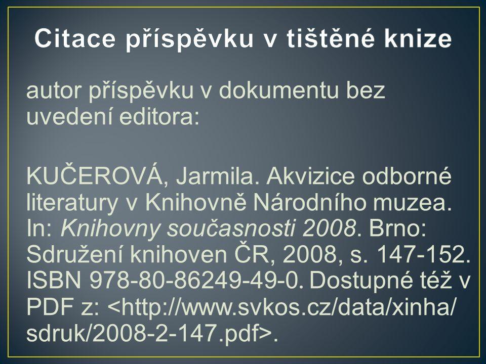 autor příspěvku v dokumentu bez uvedení editora: KUČEROVÁ, Jarmila.