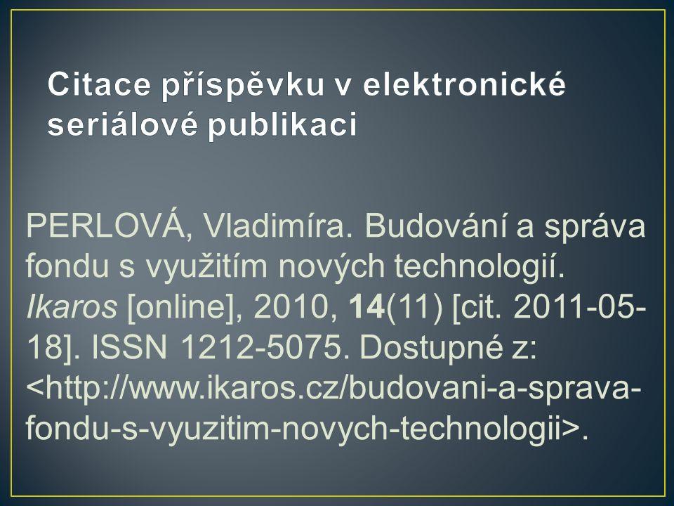PERLOVÁ, Vladimíra. Budování a správa fondu s využitím nových technologií.