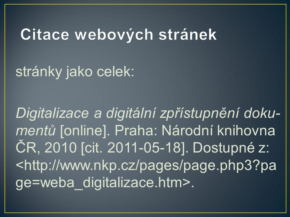 stránky jako celek: Digitalizace a digitální zpřístupnění doku- mentů [online].
