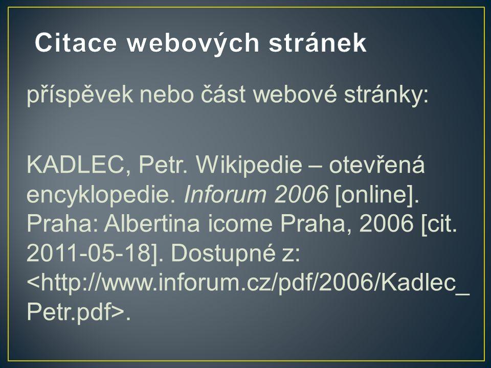 příspěvek nebo část webové stránky: KADLEC, Petr. Wikipedie – otevřená encyklopedie.