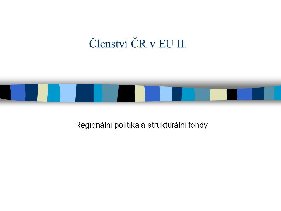 Členství ČR v EU II. Regionální politika a strukturální fondy
