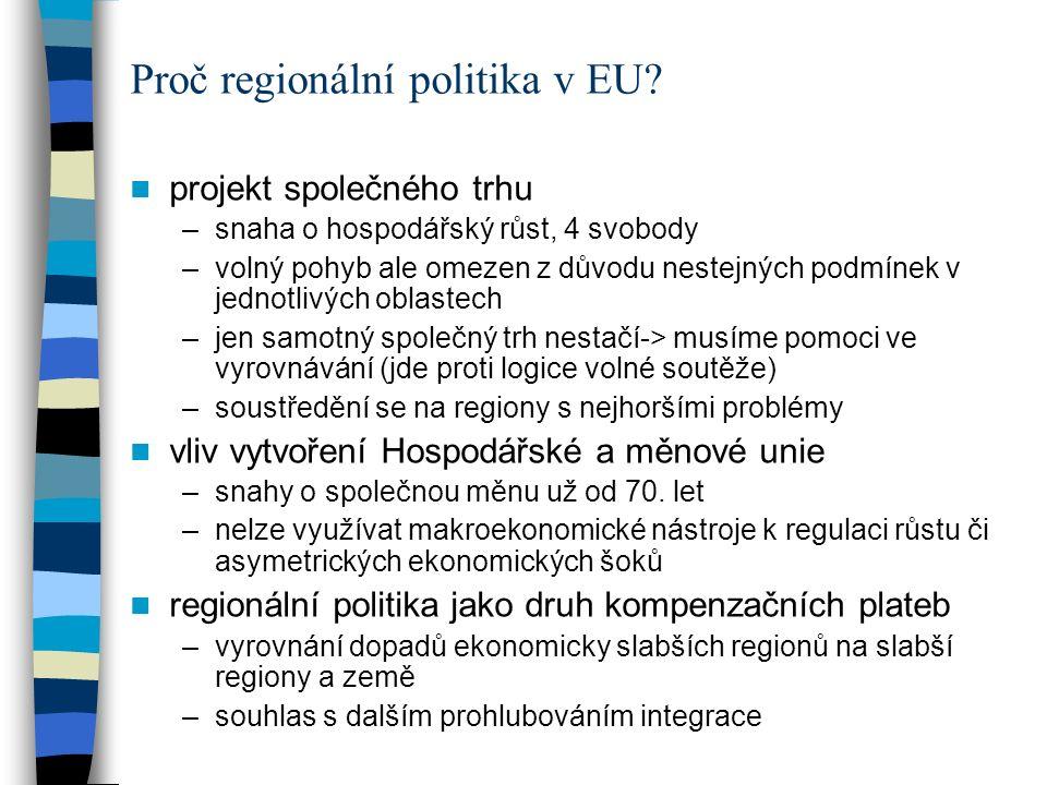 projekt společného trhu –snaha o hospodářský růst, 4 svobody –volný pohyb ale omezen z důvodu nestejných podmínek v jednotlivých oblastech –jen samotn