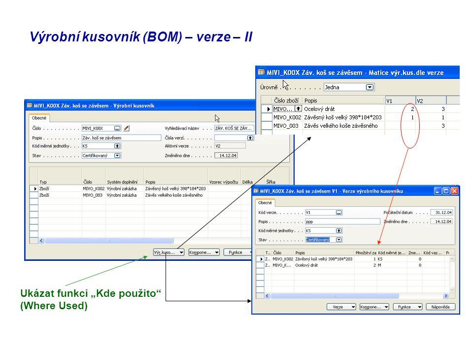 """Výrobní kusovník (BOM) – verze – II Ukázat funkci """"Kde použito (Where Used)"""