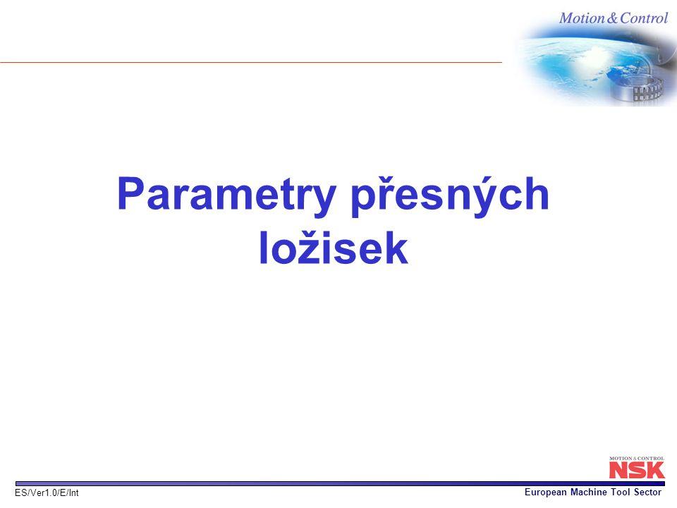 European Machine Tool Sector ES/Ver1.0/E/Int Parametry přesných ložisek