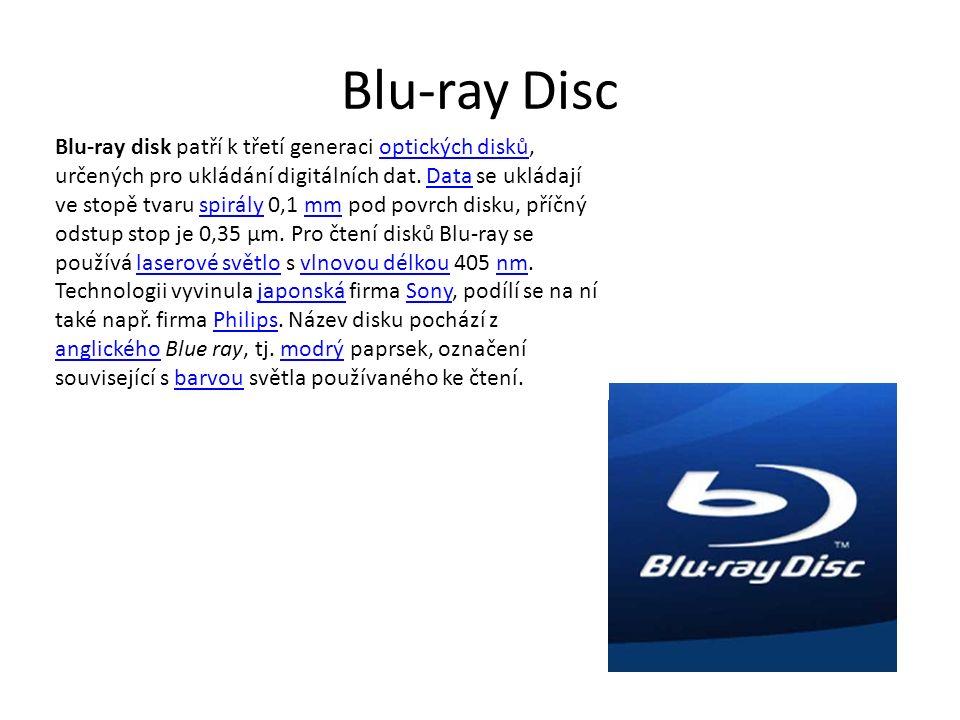 Blu-ray Disc Blu-ray disk patří k třetí generaci optických disků, určených pro ukládání digitálních dat. Data se ukládají ve stopě tvaru spirály 0,1 m