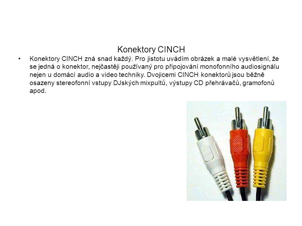 Konektory CINCH Konektory CINCH zná snad každý. Pro jistotu uvádím obrázek a malé vysvětlení, že se jedná o konektor, nejčastěji používaný pro připojo