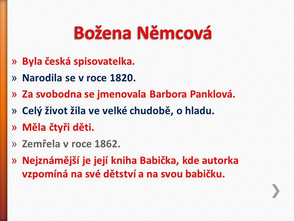 » Byla česká spisovatelka.» Narodila se v roce 1820.