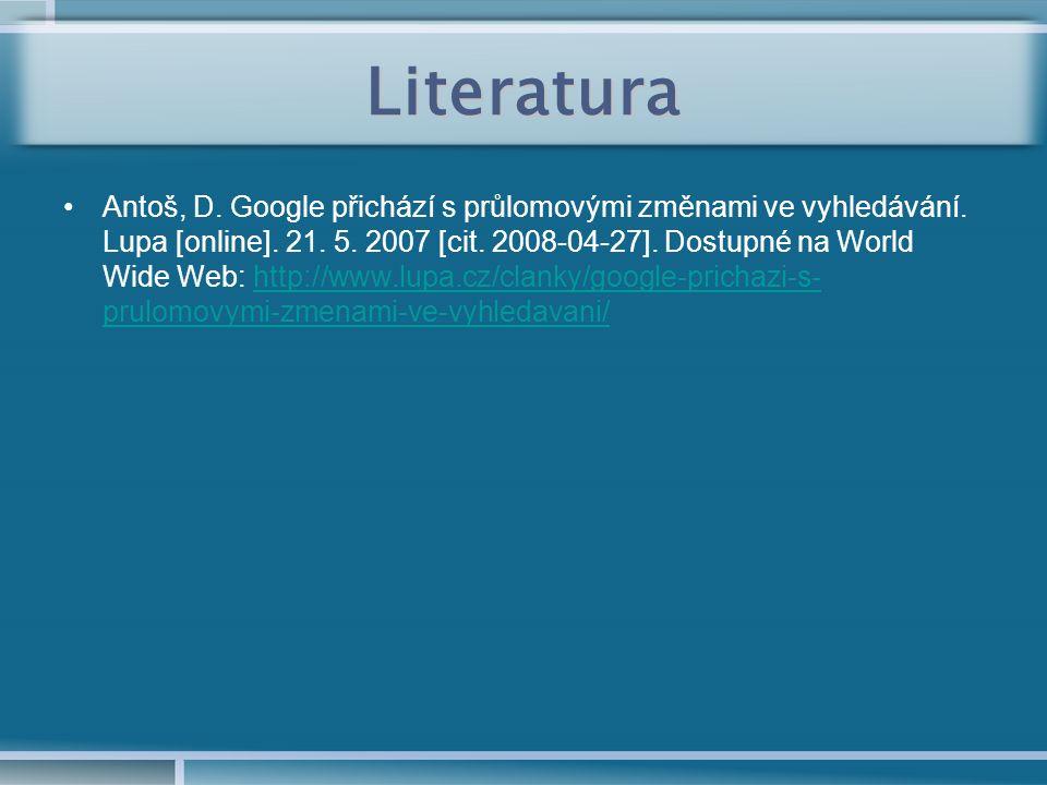 Literatura Antoš, D. Google přichází s průlomovými změnami ve vyhledávání.