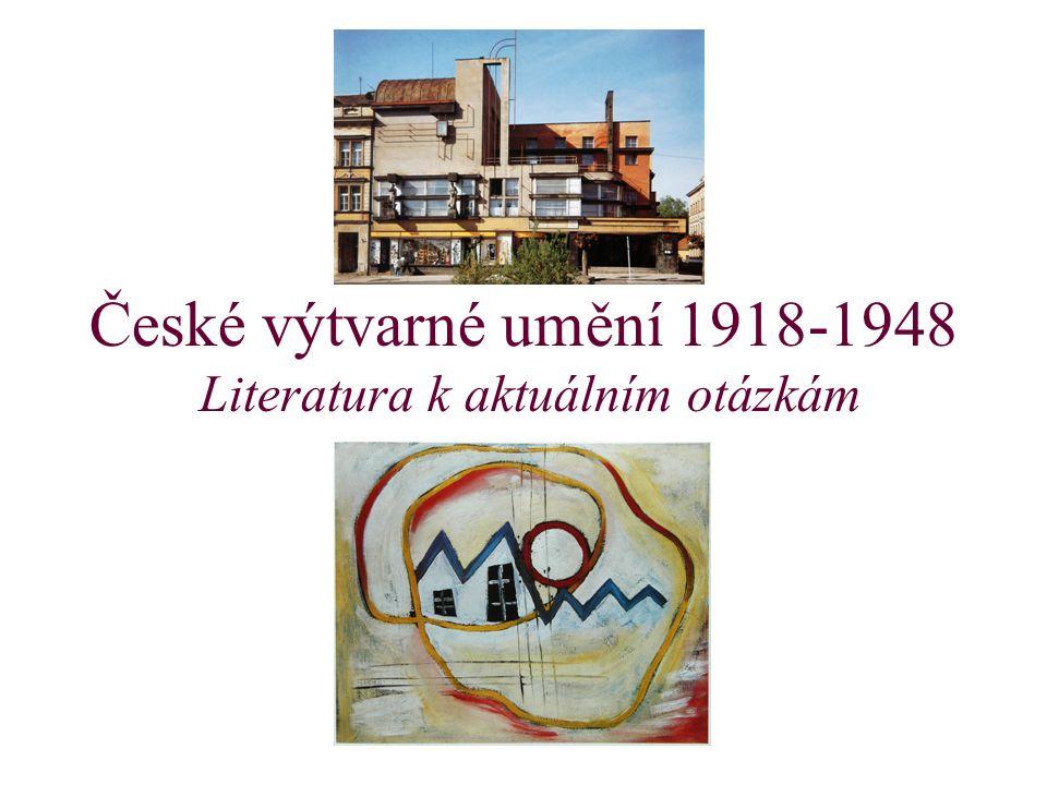 České výtvarné umění 1918-1948 Literatura k aktuálním otázkám