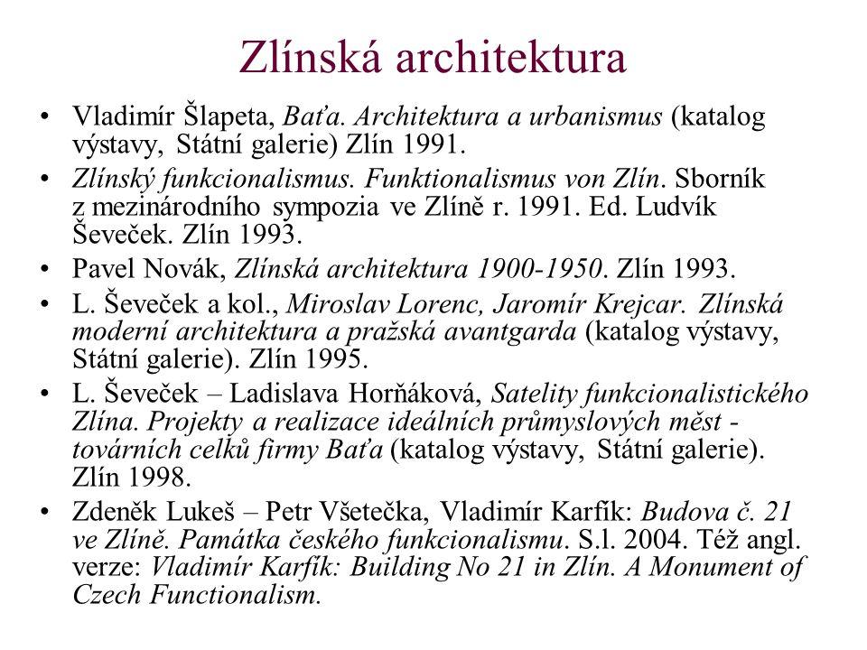 Zlínská architektura Vladimír Šlapeta, Baťa.