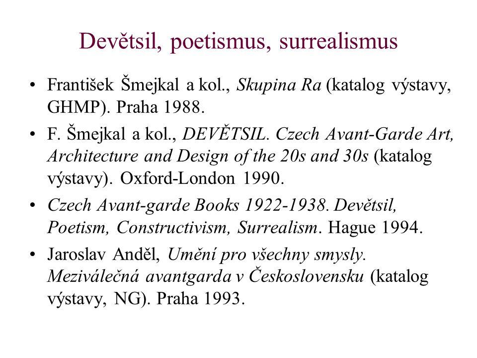 Devětsil, poetismus, surrealismus František Šmejkal a kol., Skupina Ra (katalog výstavy, GHMP).