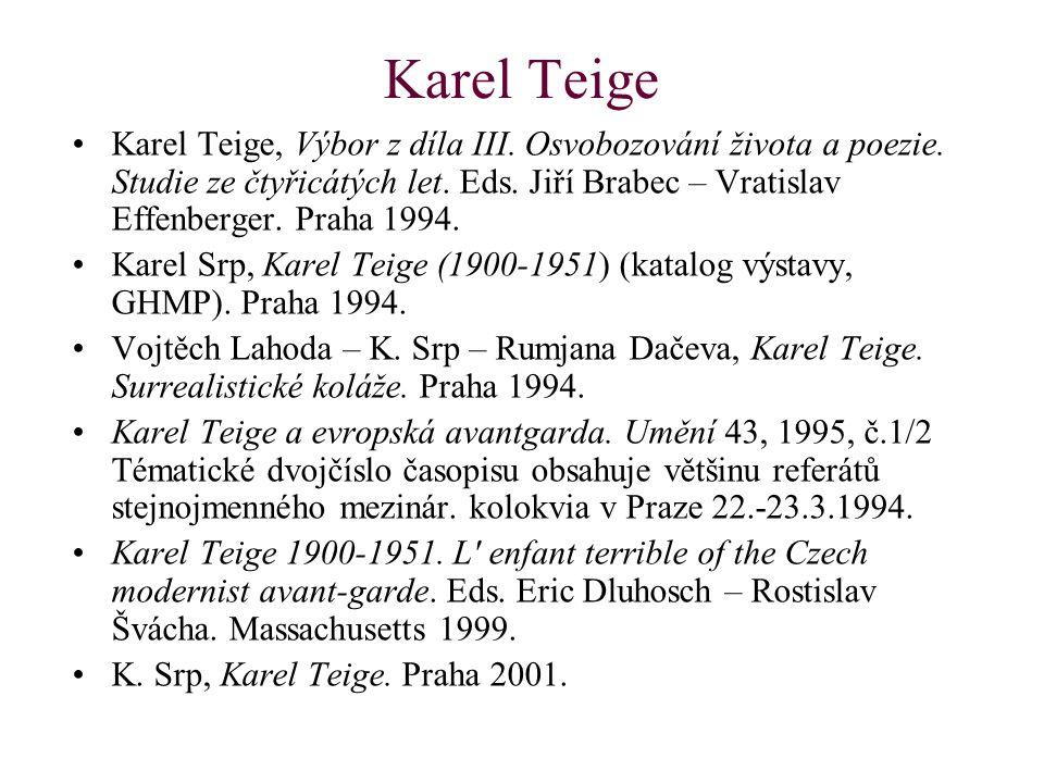 Karel Teige Karel Teige, Výbor z díla III. Osvobozování života a poezie.