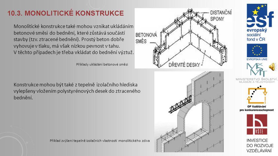 10.3. MONOLITICKÉ KONSTRUKCE Příklady realizace monolitických konstrukcí