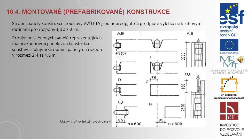 10.4. MONTOVANÉ (PREFABRIKOVANÉ) KONSTRUKCE Prefabrikované konstrukce panelových budov sestávají ze sendvičových železobetonových panelů, které v souč