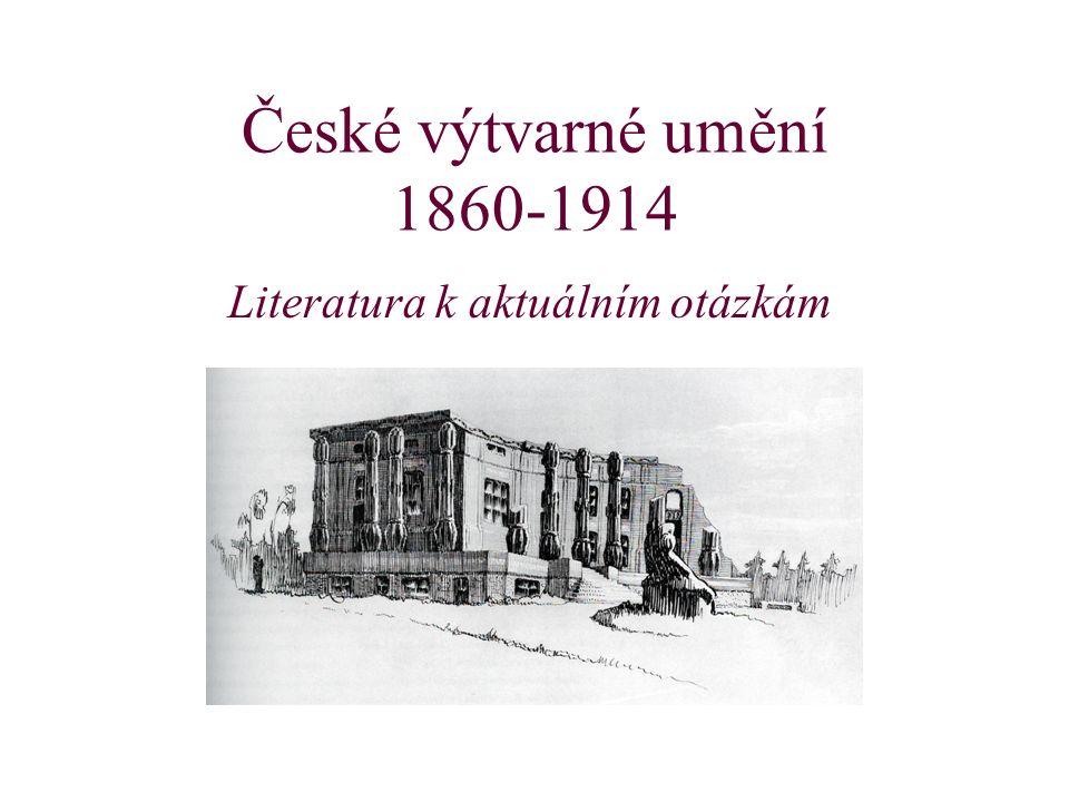 České výtvarné umění 1860-1914 Literatura k aktuálním otázkám