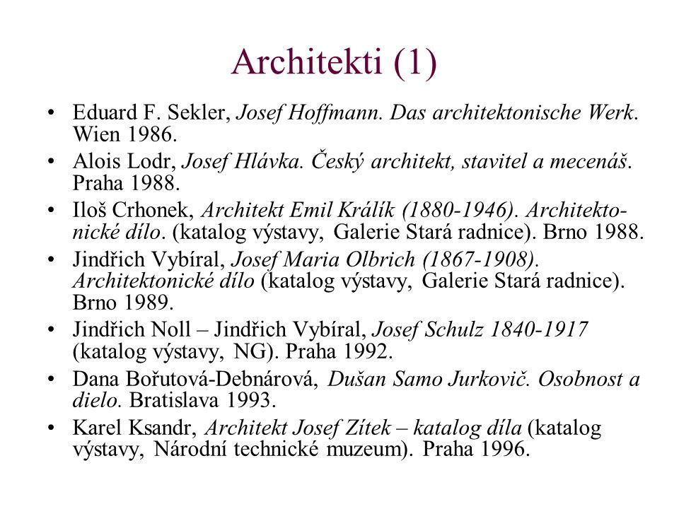 Architekti (1) Eduard F. Sekler, Josef Hoffmann. Das architektonische Werk. Wien 1986. Alois Lodr, Josef Hlávka. Český architekt, stavitel a mecenáš.