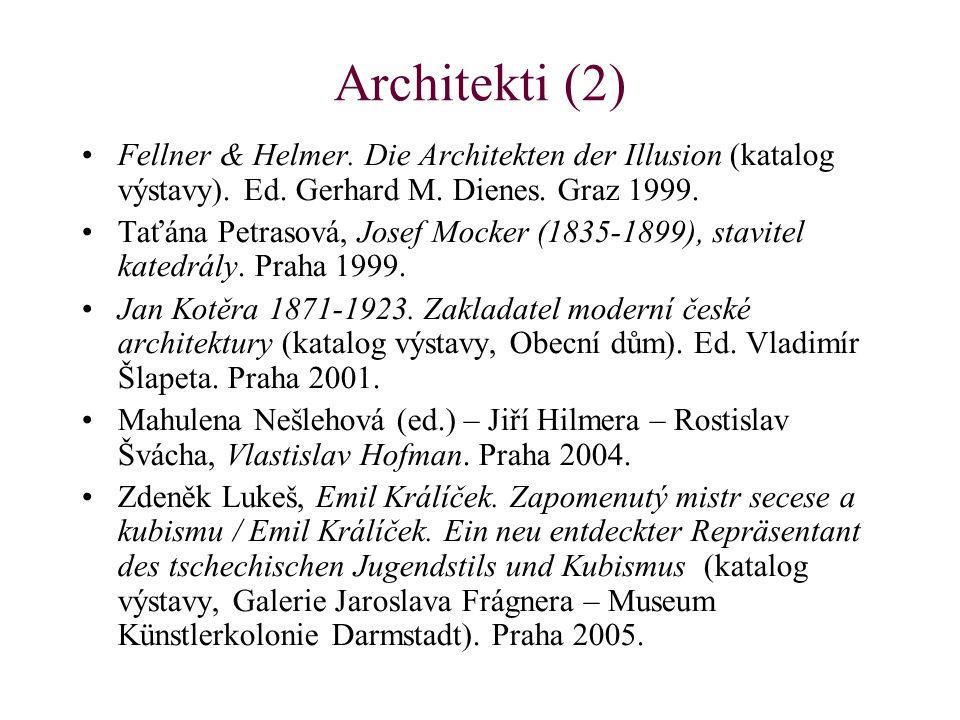 Architekti (2) Fellner & Helmer. Die Architekten der Illusion (katalog výstavy). Ed. Gerhard M. Dienes. Graz 1999. Taťána Petrasová, Josef Mocker (183