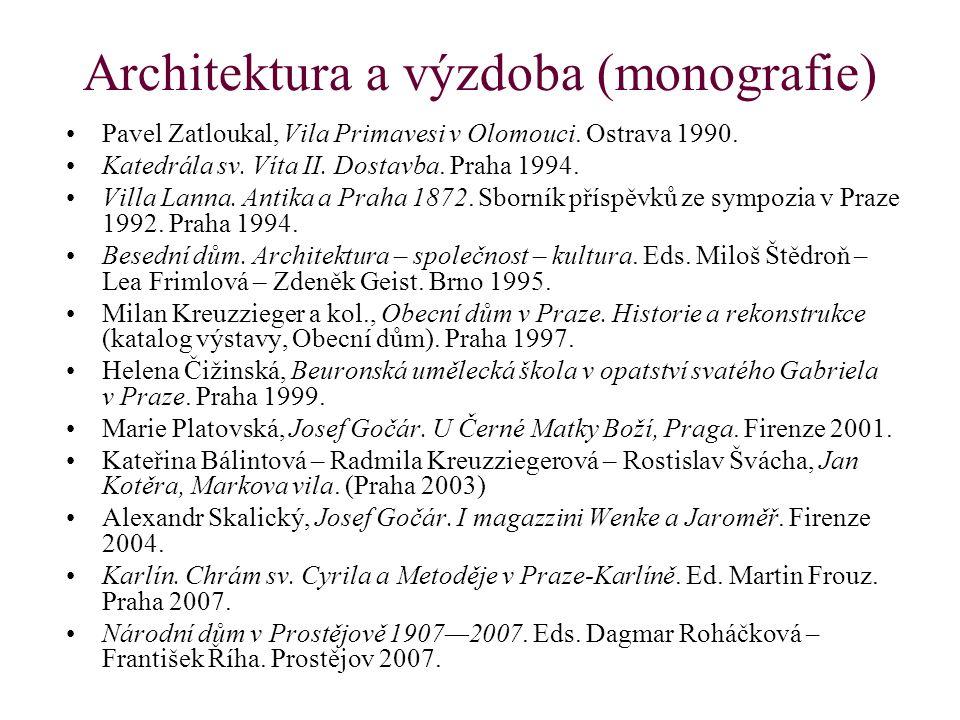 Architektura a výzdoba (monografie) Pavel Zatloukal, Vila Primavesi v Olomouci. Ostrava 1990. Katedrála sv. Víta II. Dostavba. Praha 1994. Villa Lanna