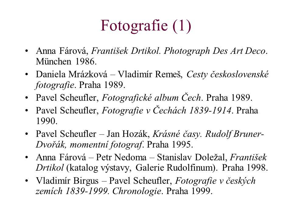 Fotografie (1) Anna Fárová, František Drtikol. Photograph Des Art Deco. München 1986. Daniela Mrázková – Vladimír Remeš, Cesty československé fotograf