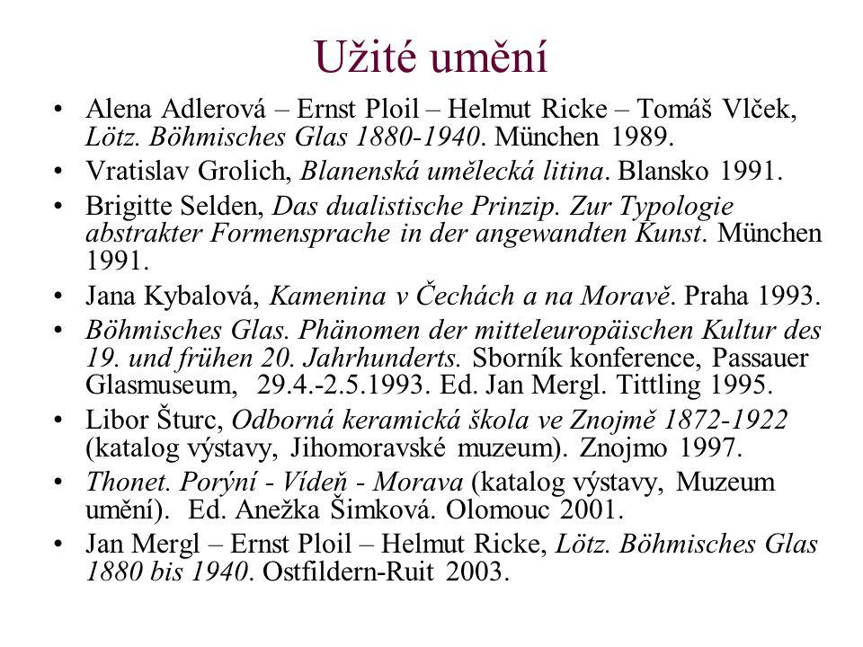 Užité umění Alena Adlerová – Ernst Ploil – Helmut Ricke – Tomáš Vlček, Lötz. Böhmisches Glas 1880-1940. München 1989. Vratislav Grolich, Blanenská umě