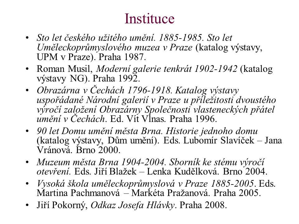 Instituce Sto let českého užitého umění. 1885-1985. Sto let Uměleckoprůmyslového muzea v Praze (katalog výstavy, UPM v Praze). Praha 1987. Roman Musil