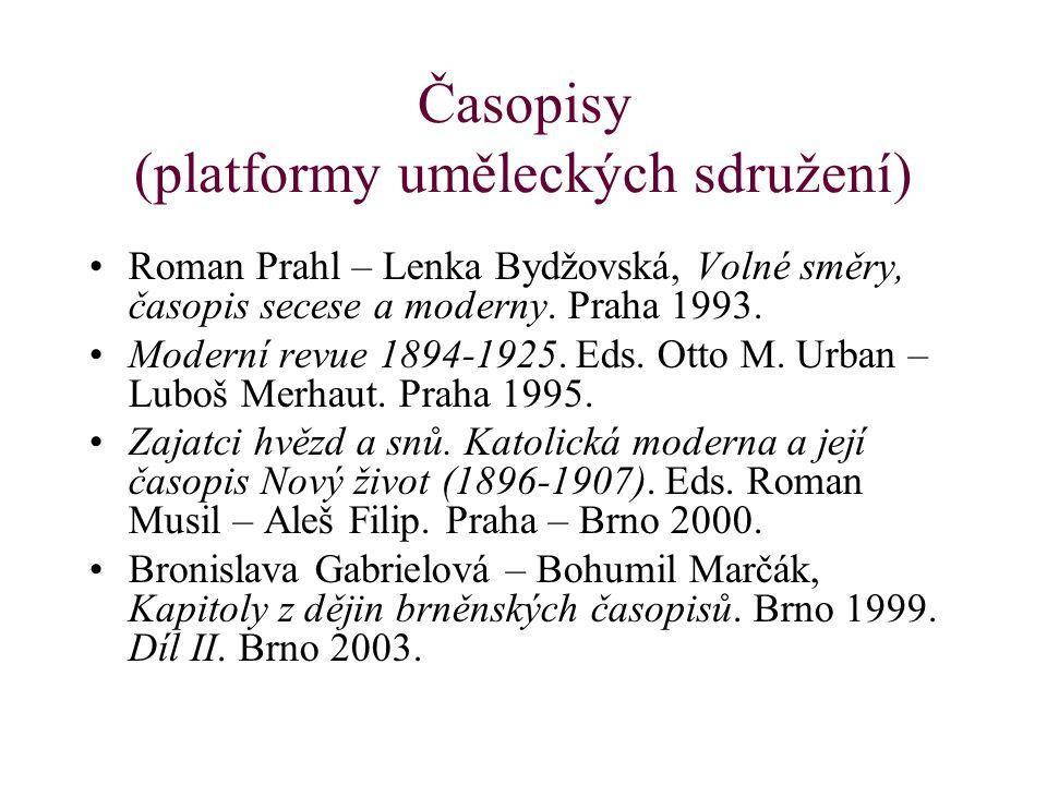 Časopisy (platformy uměleckých sdružení) Roman Prahl – Lenka Bydžovská, Volné směry, časopis secese a moderny. Praha 1993. Moderní revue 1894-1925. Ed