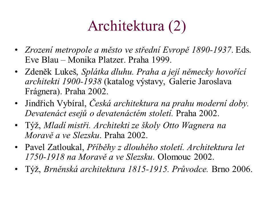Architektura (2) Zrození metropole a město ve střední Evropě 1890-1937. Eds. Eve Blau – Monika Platzer. Praha 1999. Zdeněk Lukeš, Splátka dluhu. Praha