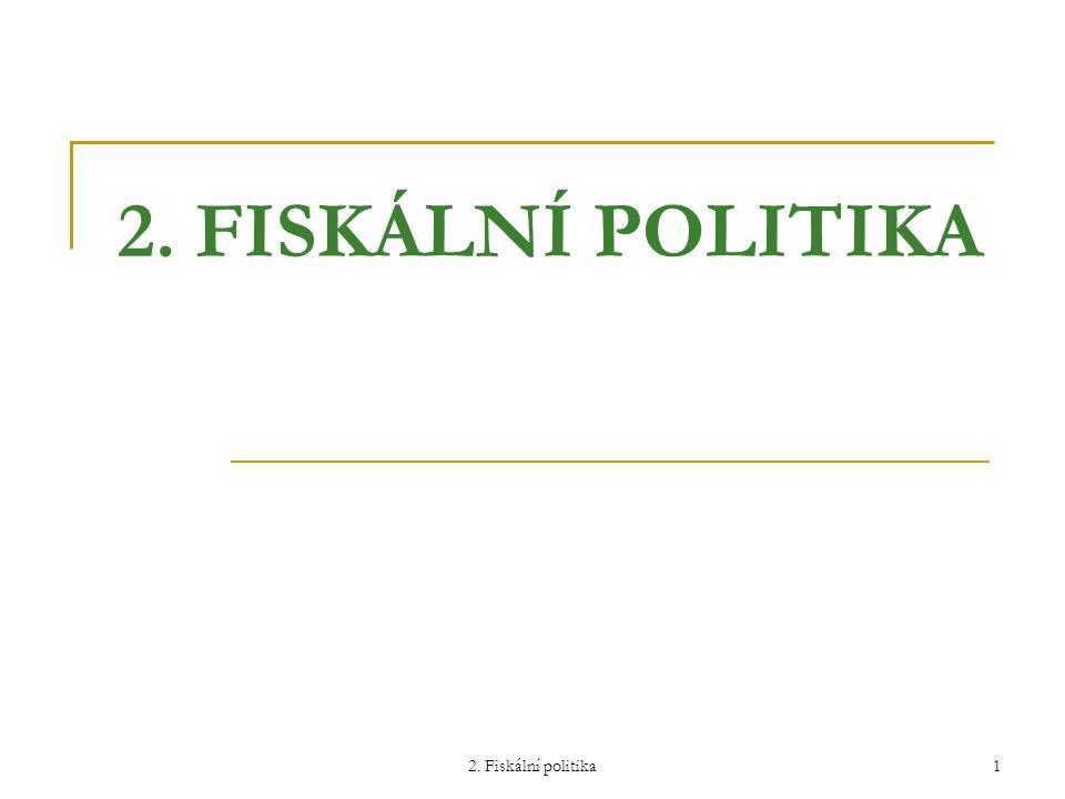 2. Fiskální politika1 2. FISKÁLNÍ POLITIKA