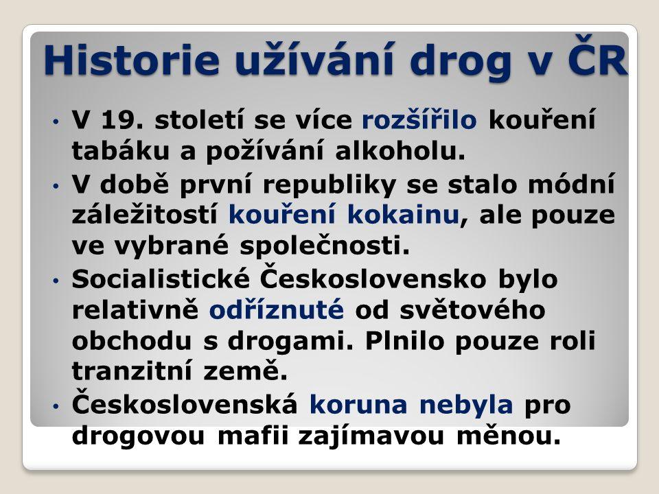 Historie užívání drog v ČR V 19.století se více rozšířilo kouření tabáku a požívání alkoholu.
