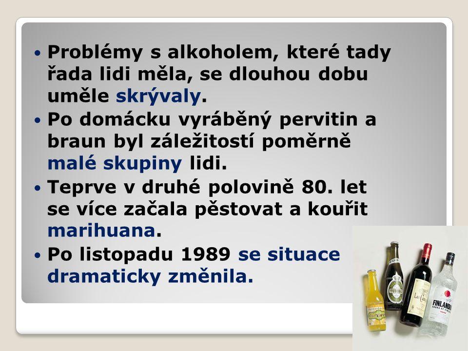 Problémy s alkoholem, které tady řada lidi měla, se dlouhou dobu uměle skrývaly.