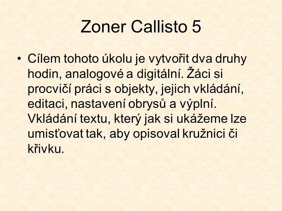 Zoner Callisto 5 Cílem tohoto úkolu je vytvořit dva druhy hodin, analogové a digitální.
