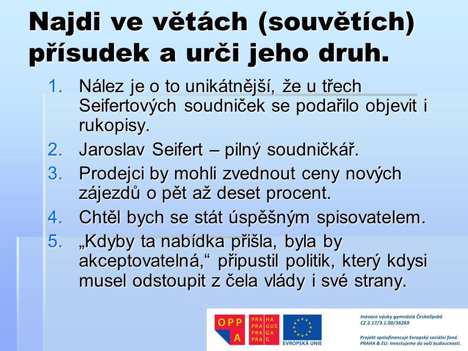 Literatura  Čechová, Marie a kol.Čeština – řeč a jazyk.