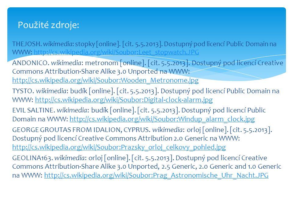THEJOSH. wikimedia: stopky [online]. [cit. 5.5.2013]. Dostupný pod licencí Public Domain na WWW: http://cs.wikipedia.org/wiki/Soubor:Leet_stopwatch.JP
