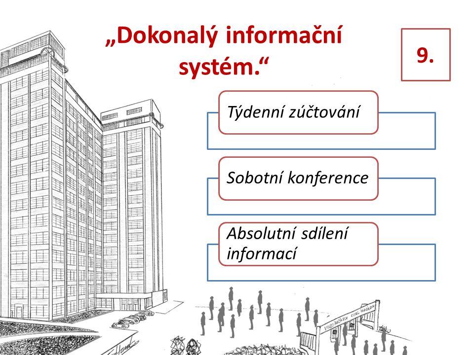 """""""Dokonalý informační systém. Týdenní zúčtováníSobotní konference Absolutní sdílení informací 9."""
