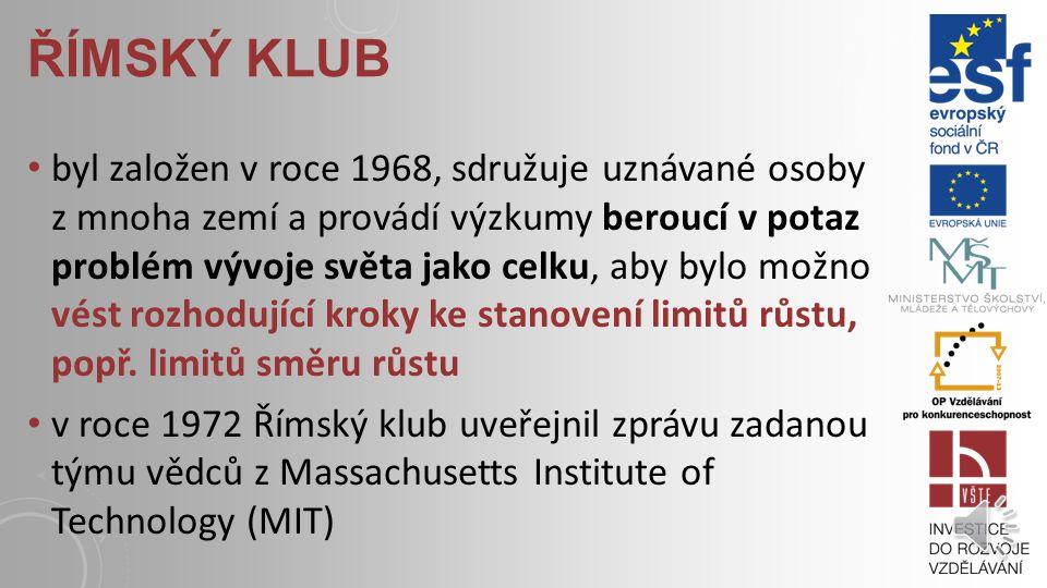 ŘÍMSKÝ KLUB byl založen v roce 1968, sdružuje uznávané osoby z mnoha zemí a provádí výzkumy beroucí v potaz problém vývoje světa jako celku, aby bylo možno vést rozhodující kroky ke stanovení limitů růstu, popř.