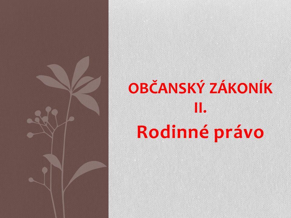 Rodinné právo OBČANSKÝ ZÁKONÍK II.