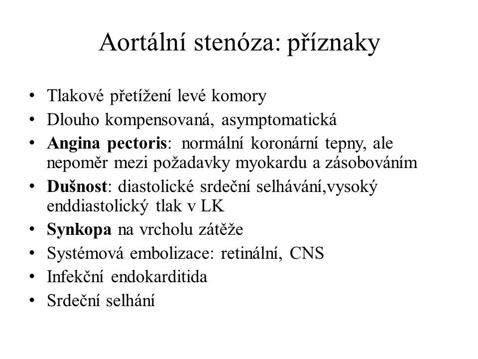 Aortální stenóza: příznaky Tlakové přetížení levé komory Dlouho kompensovaná, asymptomatická Angina pectoris: normální koronární tepny, ale nepoměr me