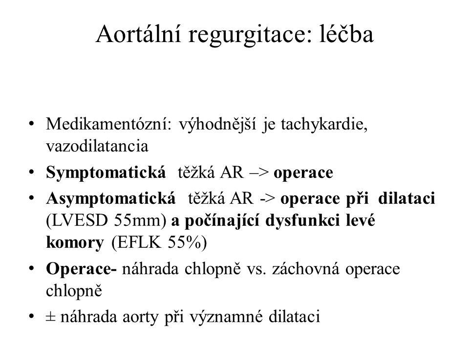Aortální regurgitace: léčba Medikamentózní: výhodnější je tachykardie, vazodilatancia Symptomatická těžká AR –> operace Asymptomatická těžká AR -> ope