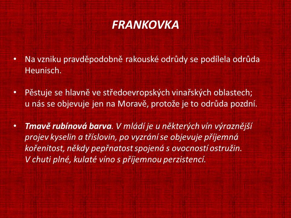 FRANKOVKA Synonymum: Lemberger, Blaufränkisch ( 7,2 % z celkové plochy vinic ČR) Zápis do Státní drůdové knihy 1941 obr.