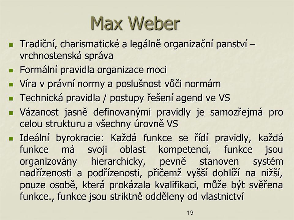 Max Weber Tradiční, charismatické a legálně organizační panství – vrchnostenská správa Tradiční, charismatické a legálně organizační panství – vrchnos