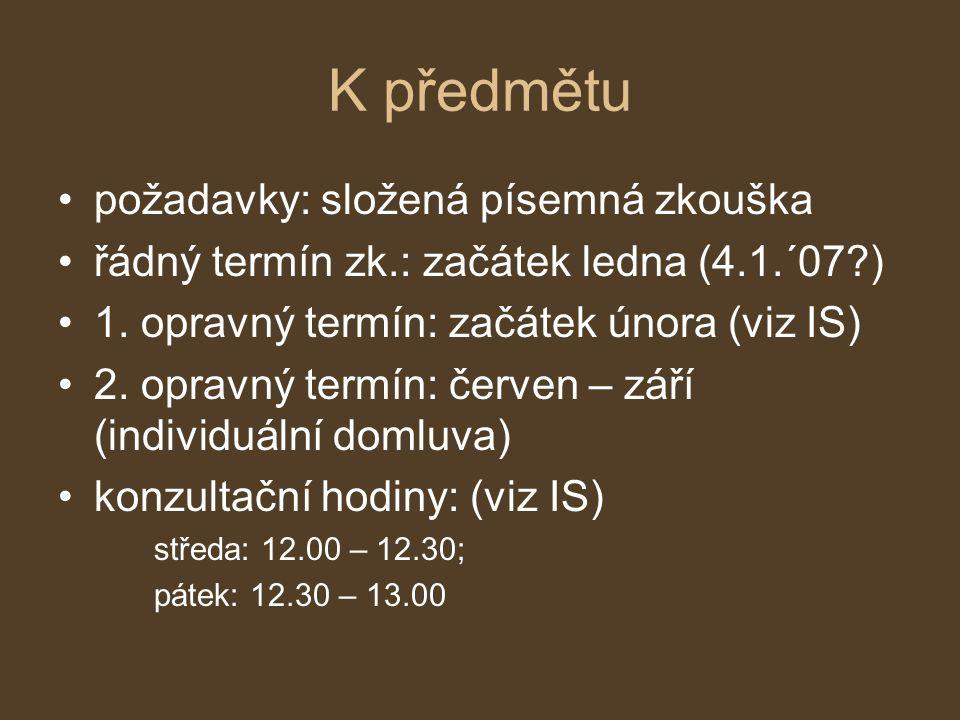 Literatura a knihovny doporučená literatura: na seminářích a v ISu studovna PdF (suterén Poříčí 7) knihovna západních jazyků (5.