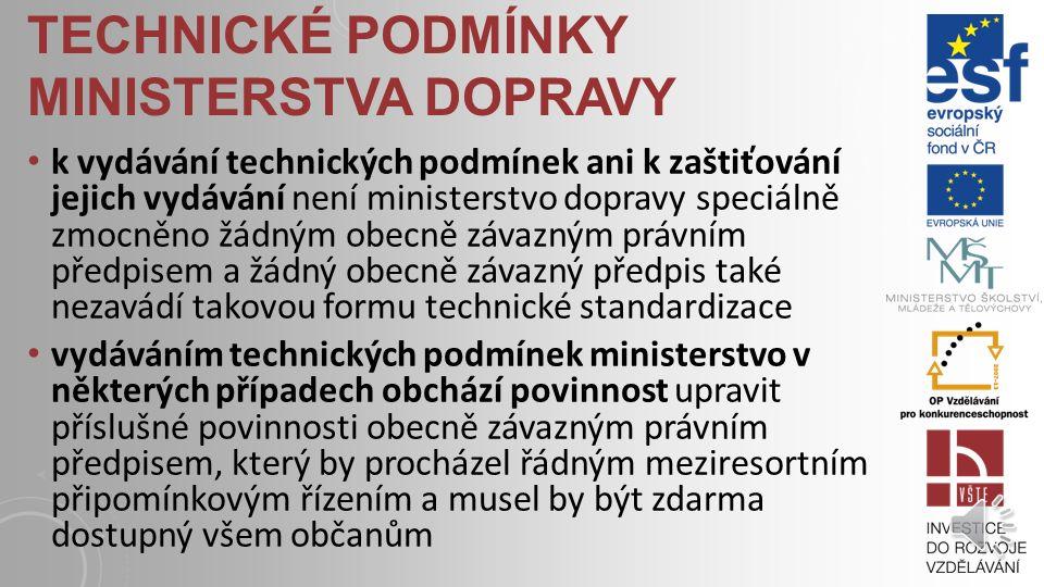 TECHNICKÉ PODMÍNKY MINISTERSTVA DOPRAVY technické podmínky Ministerstva dopravy (někdy označované jen zkráceným názvem Technické podmínky či zkratkou TP) jsou oborové předpisy vydávané pro oblast pozemních komunikací jejich vydávání zaštiťuje Ministerstvo dopravy České republiky zpracovávané jsou na základě nejnovějších poznatků vědy, techniky a praxe ve snaze o optimální řešení problémů vyskytujících se při stavbě pozemních komunikací.