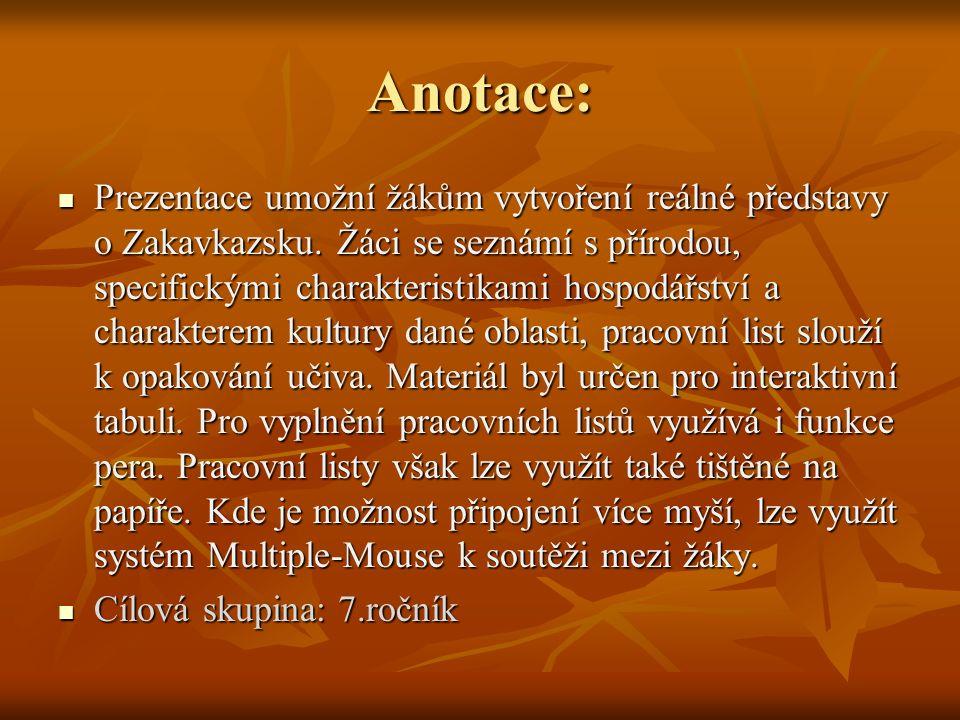 Anotace: Prezentace umožní žákům vytvoření reálné představy o Zakavkazsku.