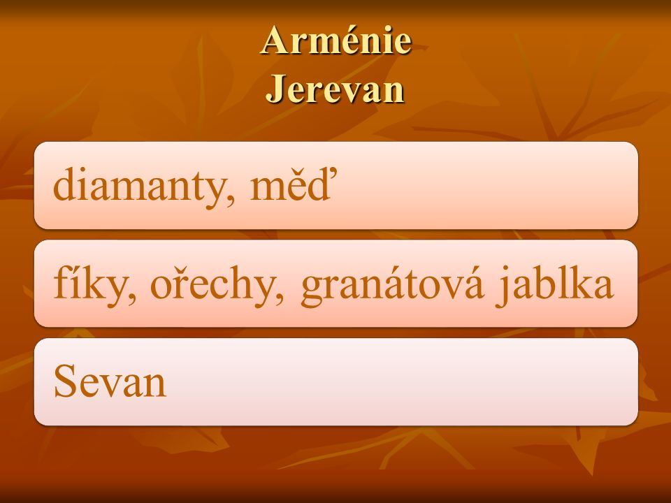 Arménie Jerevan diamanty, měďfíky, ořechy, granátová jablkaSevan