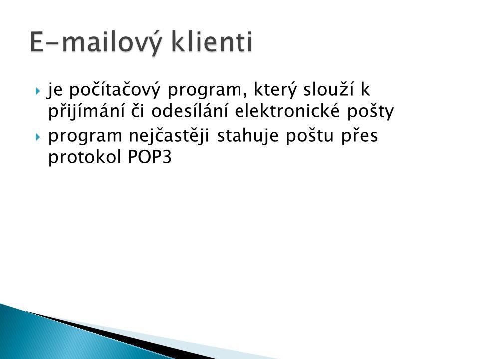  je počítačový program, který slouží k přijímání či odesílání elektronické pošty  program nejčastěji stahuje poštu přes protokol POP3