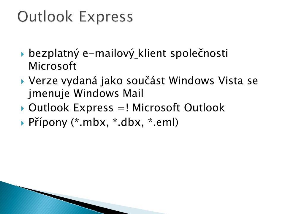  bezplatný e-mailový klient společnosti Microsoft  Verze vydaná jako součást Windows Vista se jmenuje Windows Mail  Outlook Express =.